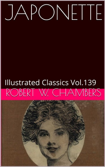 JAPONETTE ebook by ROBERT W. CHAMBERS