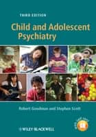 Child and Adolescent Psychiatry ebook by Robert Goodman,Stephen Scott