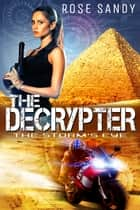 The Decrypter: The Storm's Eye ebook by Rose Sandy