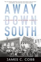Away Down South ebook by James C. Cobb