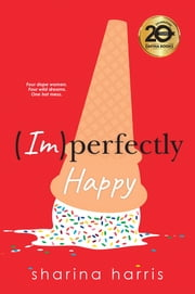 (Im)Perfectly Happy eBook by Sharina Harris