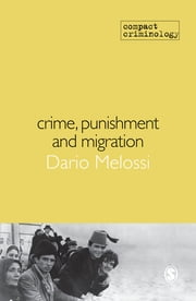 Crime, Punishment and Migration ebook by Dario Melossi