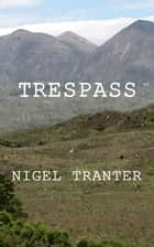 Trespass ebook by Nigel Tranter