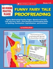 No Boring Practice, Please! Funny Fairy Tale Proofreading: Highly Motivating Practice Pages-Based on Favorite Tales-That Reinforce Proofreading Skills ebook by Martin, Justin McCory