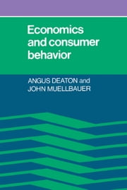 Economics and Consumer Behavior ebook by Angus Deaton,John Muellbauer