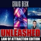 Unleashed: Law Of Attraction Edition audiobook by Craig Beck