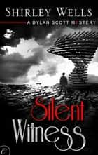 Silent Witness ebook by Shirley Wells