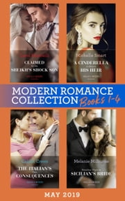 Modern Romance May 2019: Books 1-4: Claimed for the Sheikh's Shock Son (Secret Heirs of Billionaires) / A Cinderella to Secure His Heir / The Italian's Twin Consequences / Penniless Virgin to Sicilian's Bride ebook by Carol Marinelli, Michelle Smart, Caitlin Crews,...