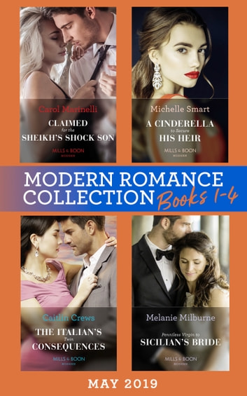 Modern Romance May 2019: Books 1-4: Claimed for the Sheikh's Shock Son (Secret Heirs of Billionaires) / A Cinderella to Secure His Heir / The Italian's Twin Consequences / Penniless Virgin to Sicilian's Bride 電子書 by Carol Marinelli,Michelle Smart,Caitlin Crews,Melanie Milburne