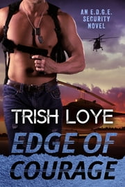Edge of Courage ebook by Trish Loye