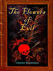 The Flowers of Evil ebook by Charles Baudelaire