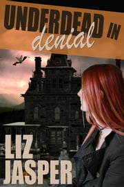 Underdead In Denial ebook by Liz Jasper