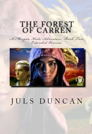 The Forest of Carren, A Morgan Koda Adventure, Book Two, ebook by Juls Duncan