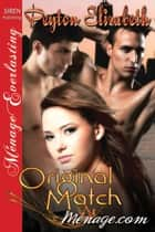 Original Match eBook by Peyton Elizabeth
