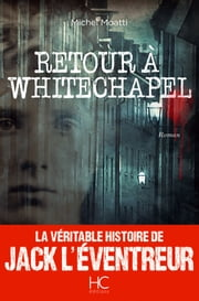 Retour à Whitechapel ebook by Michel Moatti,Stephane Durand-souffland
