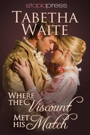 Where the Viscount Met His Match ebook by Tabetha Waite