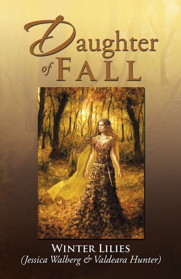 Daughter of Fall ebook by Winter Lilies
