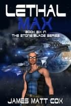 Lethal Max ebook by James Matt Cox