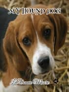 My Hound Dog ebook by LaVonna Moore