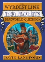 The Wyrdest Link - Terry Pratchett's Discworld Quizbook ebook by David Langford