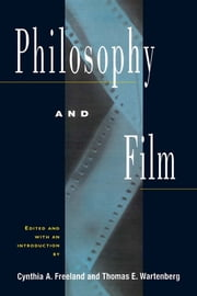 Philosophy and Film ebook by Cynthia A. Freeland,Thomas E. Wartenberg