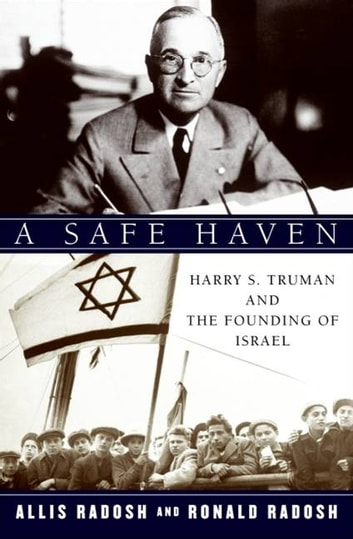 A Safe Haven - Harry S. Truman and the Founding of Israel ebook by Ronald Radosh,Allis Radosh