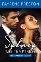 Sydney, the Temptress (The Delaneys of Killaroo) ebook by Fayrene Preston