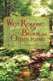 West Roaring Brook And Other Poems ebook by Patrick Cantwell Guinan