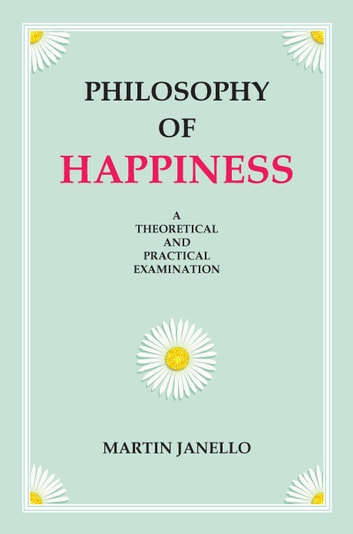 Philosophy of Happiness ebook by Martin Janello