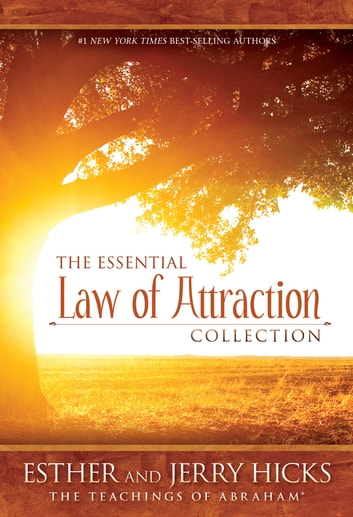 The Essential Law of Attraction Collection ebook by Esther Hicks,Jerry Hicks