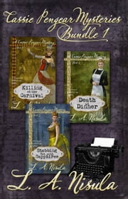 Cassie Pengear Mysteries books 1,2,3- Killing at the Carnival, Death at Dinner, Stabbing Set with Sapphires ebook by L. A. Nisula