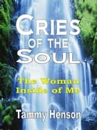 Cries of the Soul ebook by Tammy Henson
