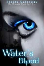 Water's Blood - Book One ebook by Elaine Calloway