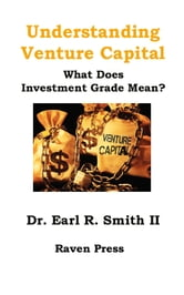 Understanding Venture Capital ebook by Dr. Earl R Smith II