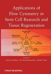 Applications of Flow Cytometry in Stem Cell Research and Tissue Regeneration ebook by