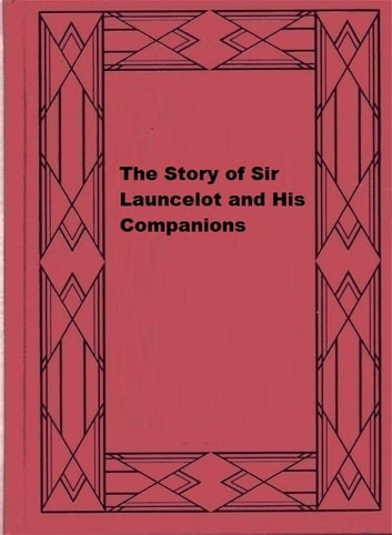 The Story of Sir Launcelot and His Companions ebook by Howard Pyle