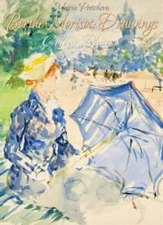 Berthe Morisot: Drawings Colour Plates ebook by Maria Peitcheva