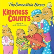 The Berenstain Bears: Kindness Counts ebook by Jan & Mike Berenstain