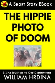 The Hippie Photo of Doom ebook by William Hrdina