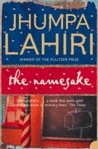 The Namesake eBook by Jhumpa Lahiri