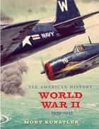 World War II - 1939-1945 ebook by James  I Robertson, Mort Künstler