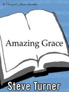 Amazing Grace ebook by Steve Turner