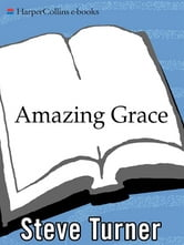 Amazing Grace - The Story of America's Most Beloved Song ebook by Steve Turner