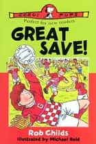 Great Save! ebook by Rob Childs