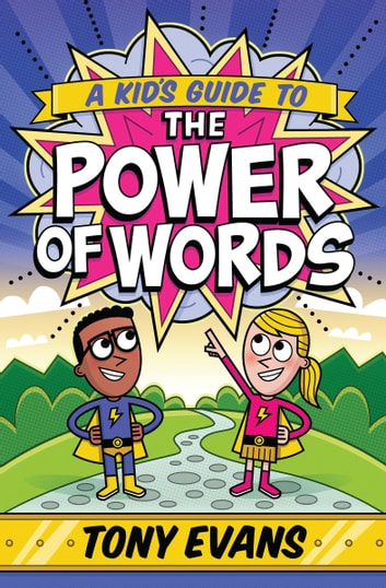 A Kid's Guide to the Power of Words ebook by Tony Evans