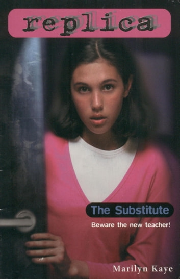 The Substitute (Replica #13) ebook by Marilyn Kaye