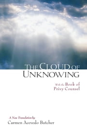 The Cloud of Unknowing: A New Translation - A New Translation ebook by Carmen Acevedo Butcher