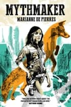 Mythmaker - Peacemaker #2 ebook by Marianne De Pierres