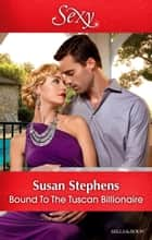Bound To The Tuscan Billionaire 電子書籍 by Susan Stephens