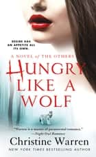 Hungry Like a Wolf ebook by Christine Warren